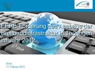 EFRE-Förderung des Ausbaus der Breitbandinfrastruktur  in  Thüringen im Jahr 2012