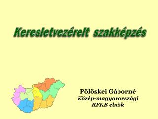 Pölöskei Gáborné Közép-magyarországi RFKB elnök