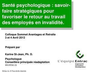 Colloque Sommet Avantages et Retraite  3 et 4 Avril 2012 Préparé par Karine St-Jean, Ph. D.
