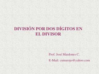 DIVISIÓN POR DOS DÍGITOS EN EL DIVISOR