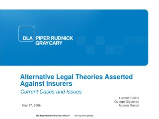 Alternative Legal Theories Asserted Against Insurers Current Cases and Issues