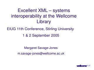Excellent XML – systems interoperability at the Wellcome Library