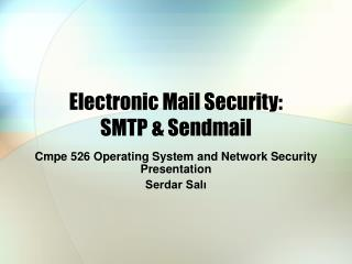 Electronic Mail Security: SMTP  Sendmail