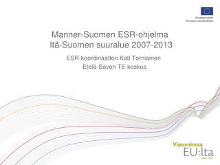 Manner-Suomen ESR-ohjelma  Itä-Suomen suuralue 2007-2013