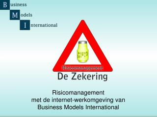 Risicomanagement met  de internet-werkomgeving van  Business  Models  International