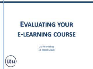 Evaluating your  e-learning course