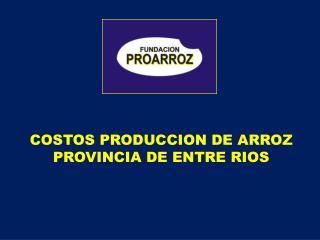 COSTOS PRODUCCION DE ARROZ PROVINCIA DE ENTRE RIOS