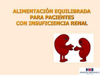 ALIMENTACIÓN EQUILIBRADA PARA PACIENTES  CON INSUFICIENCIA RENAL