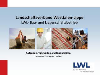 Landschaftsverband Westfalen-Lippe LWL- Bau- und Liegenschaftsbetrieb