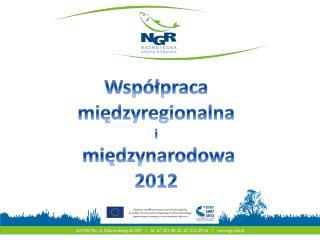 Współpraca międzyregionalna  i  międzynarodowa  2012