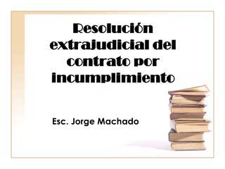 Resolución extrajudicial del contrato por incumplimiento