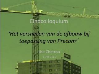 'Het versnellen van de afbouw bij toepassing van Precom +'