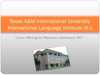 Texas A&M International University International Language Institute (ILI)