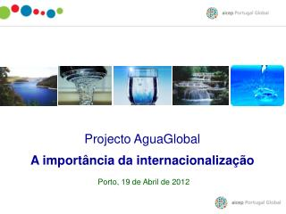 Projecto AguaGlobal A importância da internacionalização