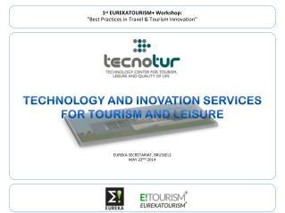 "1 st  EUREKATOURISM+ Workshop:  ""Best Practices in Travel & Tourism Innovation"""