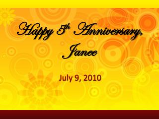 Happy 5 th  Anniversary,  Janee