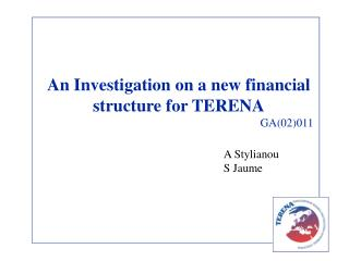 An Investigation on a new financial structure for TERENA GA(02)011