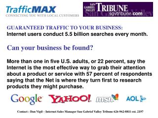 Contact : Dan Vigil – Internet Sales Manager San Gabriel Valley Tribune 626-962-8811 ext. 2197