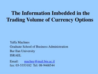 The Information Imbedded in the Trading Volume of Currency Options