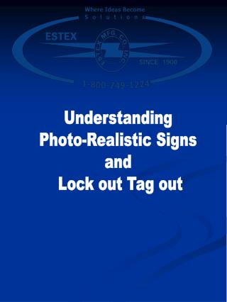 Understanding  Photo-Realistic Signs  and  Lock out Tag out