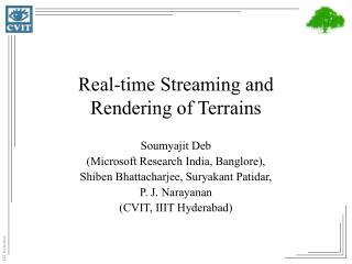 Real-time Streaming and Rendering of Terrains