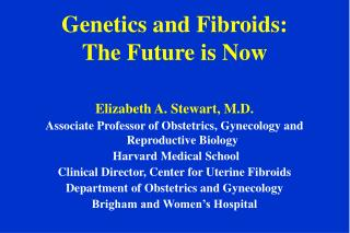 Genetics and Fibroids:   The Future is Now