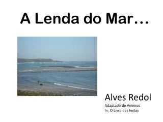 A Lenda do Mar …