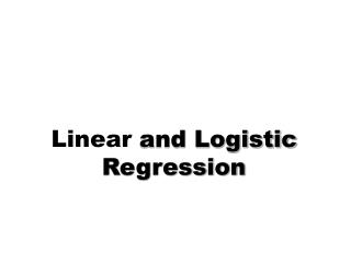 Linear and Logistic Regression