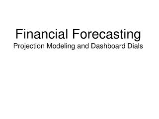 Financial Forecasting Projection Modeling and Dashboard Dials