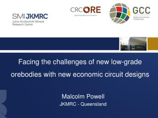 Facing the challenges of new low-grade orebodies with new economic circuit  designs