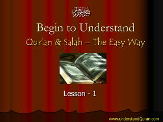 Begin to Understand Qur�an & Salah � The Easy Way