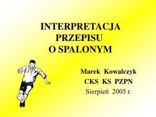 INTERPRETACJA PRZEPISU  O SPALONYM
