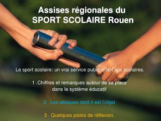 Assises régionales du  SPORT SCOLAIRE Rouen