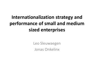 Internationalization strategy and performance of small and medium sized enterprises