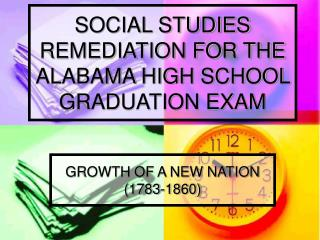 SOCIAL STUDIES REMEDIATION FOR THE ALABAMA HIGH SCHOOL GRADUATION EXAM