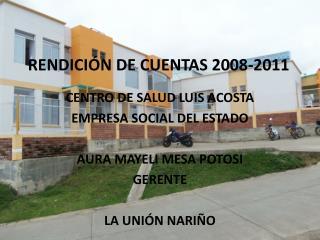 RENDICI�N DE  CUENTAS 2008-2011
