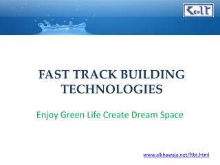FAST TRACK BUILDING TECHNOLOGIES