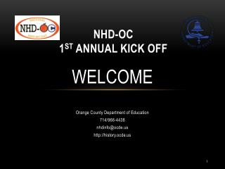 NHD-OC 1 st  Annual Kick off