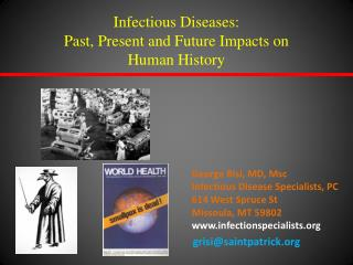 Infectious Diseases: Past, Present and Future Impacts on  Human History
