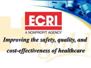 Improving the safety, quality, and  cost-effectiveness of healthcare