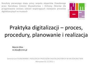 Praktyka digitalizacji � proces, procedury, planowanie i realizacja