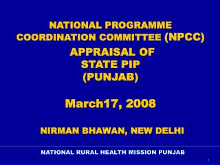 NATIONAL PROGRAMME COORDINATION COMMITTEE  (NPCC)  APPRAISAL OF  STATE PIP (PUNJAB) March17, 2008