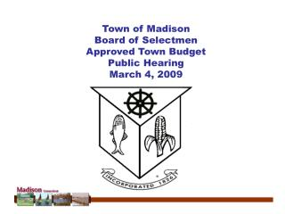 Town of Madison Board of Selectmen Approved Town Budget Public Hearing March 4, 2009