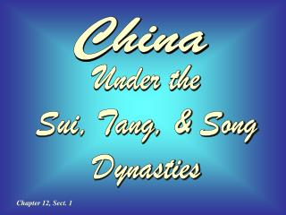 Under the Sui, Tang, & Song Dynasties
