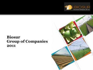 Biosur Group of Companies 2011