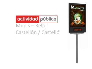 Mupis � Reloj  Castell�n / Castell�