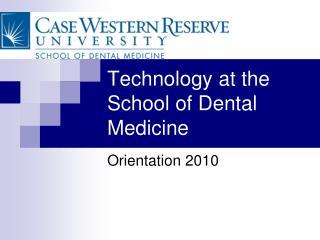 technology at the school of dental medicine