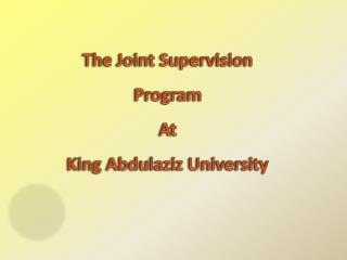 The Joint Supervision Program At  King Abdulaziz University