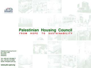 Palestinian  Housing  Council F R O M      H O P E       T O      S U S T A I N A B I L I T Y