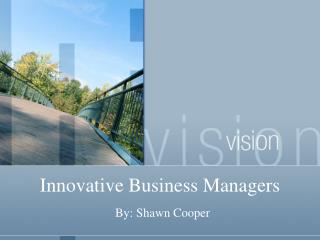 Innovative Business Managers